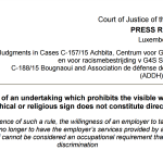 According to ECJ, a company may prohibit the workplace religious signs upon the principle of neutrality
